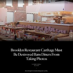 Brooklyn Restaurant Carthage Must Be Destroyed Bans Diners From Taking Photos
