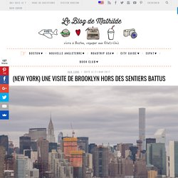 (New York) Une visite de Brooklyn hors des sentiers battus