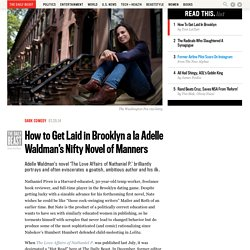 How to Get Laid in Brooklyn a la Adelle Waldman's Nifty Novel of Manners