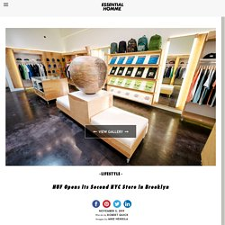HUF Opens its Second NYC Store in BrooklynEssential Homme Magazine