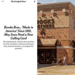 Brooks Bros., 'Made in America' Since 1818, May Soon Need a New Calling Card