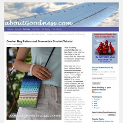 Broomstick crochet bag