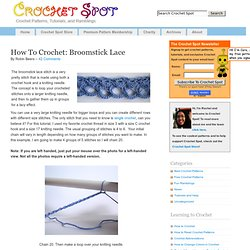 Crochet Spot » Blog Archive » How To Crochet: Broomstick Lace