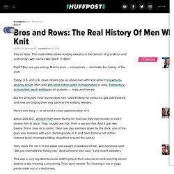 Bros and Rows: The Real History Of Men Who Knit