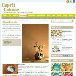Chaux brossée, Esprit Cabane, idees creatives et ecologiques