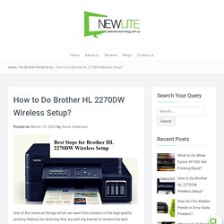 How to do Brother HL 2270DW Wireless Setup? Learn Here Now