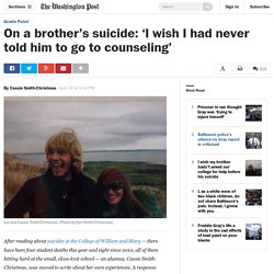 On a brother's suicide: 'I wish I had never told him to go to counseling'