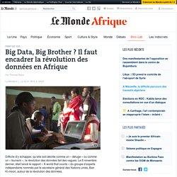 Big Data, Big Brother? Il faut encadrer la révolution des données en Afrique