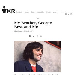 My Brother, George Best and Me - King's Review Magazine