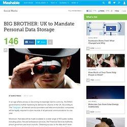 BIG BROTHER: UK to Mandate Personal Data Storage