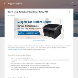 How To set up the Brother Printer Drivers To Your PC?