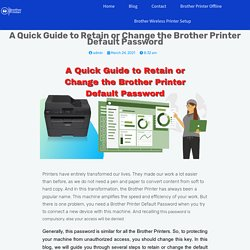 Retain or Change the Brother Printer Default Password