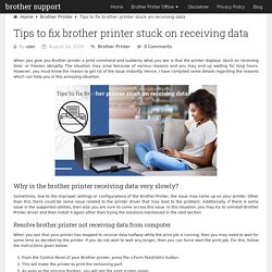 Tips to fix brother printer stuck on receiving data