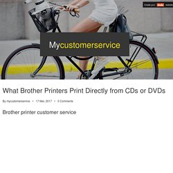 What Brother Printers Print Directly from CDs or DVDs