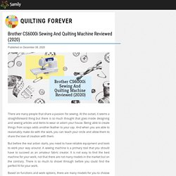 Brother CS6000i Sewing And Quilting Machine Reviewed (2020) - Quilting Forever - 5amily