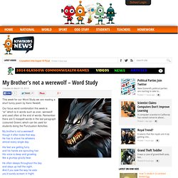 My Brother's not a werewolf - Word Study