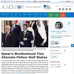 Qatar's Brotherhood Ties Alienate Fellow Gulf States