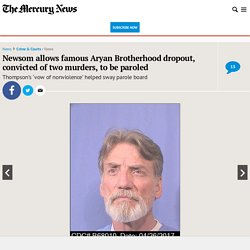 Newsom allows famous Aryan Brotherhood dropout to be paroled