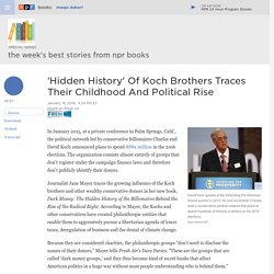 'Hidden History' Of Koch Brothers Traces Their Childhood And Political Rise