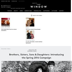 Brothers, Sisters, Sons & Daughters: Introducing the Spring 2014 Campaign