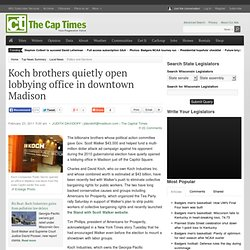 Koch brothers quietly open lobbying office in downtown Madison