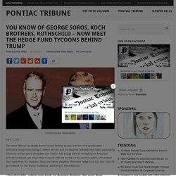 You Know of George Soros, Koch Brothers, Rothschild – Now Meet the Hedge Fund Tycoons Behind Trump – Pontiac Tribune