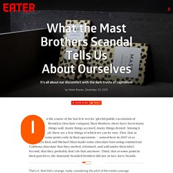 What the Mast Brothers Scandal Tells Us About Ourselves