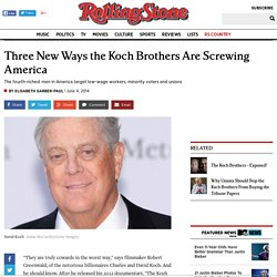 Three New Ways the Koch Brothers Are Screwing America