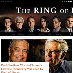 Koch Brothers Worried Trump's Extreme Presidency Will Lead to Far-Left Revolt - The Ring of Fire Network