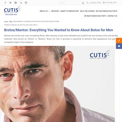 Brotox/Mantox - Everything You Wanted to Know About Botox for Men