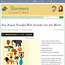How Anansi Brought Wild Animals into the World - Storynory