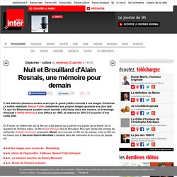 Nuit et Brouillard d'Alain Resnais, une mémoire pour demain