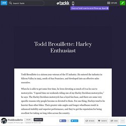 Todd Brouillette: Harley Enthusiast - Tackk