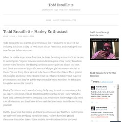 Todd Brouillette: Harley Enthusiast