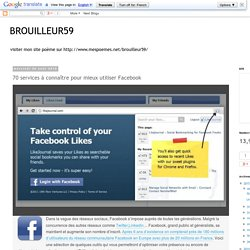 BROUILLEUR59: 70 services à connaître pour mieux utiliser Facebook