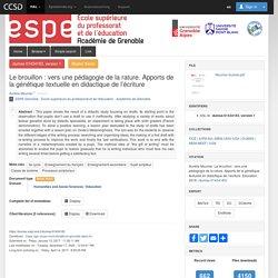 Le brouillon : vers une pédagogie de la rature. Apports de la génétique textuelle en didactique de l'écriture - UGA - ESPE de l'Académie de Grenoble