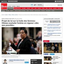 Projet de loi sur la traite des femmes: Ottawa souhaite l'entrée en vigueur «dès que possible»