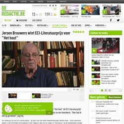 """Jeroen Brouwers wint ECI-Literatuurprijs voor """"Het hout"""""""