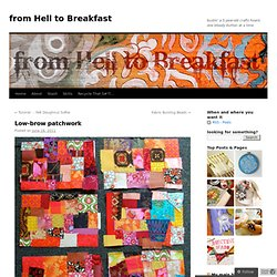 Low-brow patchwork | from Hell to Breakfast