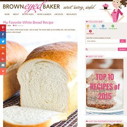 Brown Eyed Baker White Bread Recipe