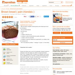 Brown bread ( pain irlandais ) : Recette de Brown bread ( pain irlandais )