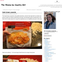 Hash-brown casserole | The Wanna be Country Girl