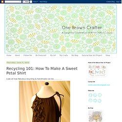 One Brown Crafter : Recycling 101: How To Make A Sweet Petal Shirt