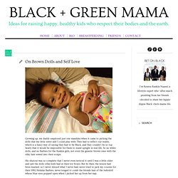 On Brown Dolls and Self Love - Black + Green Mama
