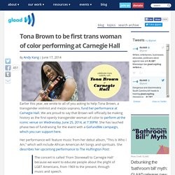 Tona Brown to be first trans woman of color performing at Carnegie Hall