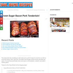 Brown Sugar Bacon Pork Tenderloin! - Page 2 of 2 - Cool Home Recipes
