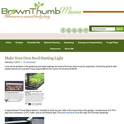 Brown Thumb Mama: Make Your Own Seed Starting Light