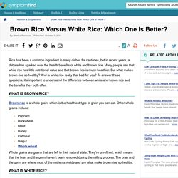 Brown Rice Versus White Rice: Which One Is Better?