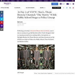"At Day 2 of NYFW: Men's, Thom Browne Channels ""The Matrix"" While Public School Stages a Police Lineup"