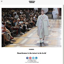 Thom Browne is the Latest to Go Co-EdEssential Homme Magazine
